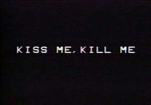 kill me, kiss me, quote, quotes, words