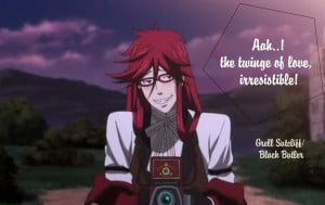 BLACK BUTLER: GRELL SUTCLIFF - TOP 10 QUOTES