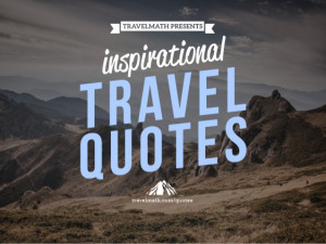 13 travel quotes to inspire you to hike a mountain!