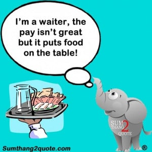 quoteoftheday #quotes #funny #humor #waiter #pay #food #money #table ...