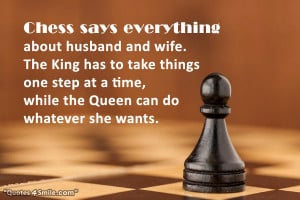 chess says everything about husband and wife the king has to take ...