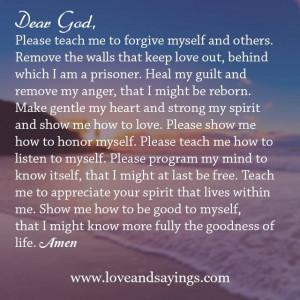 Dear God Please teach me to forgive myself | Love and Sayings