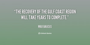 The recovery of the Gulf Coast region will take years to complete ...