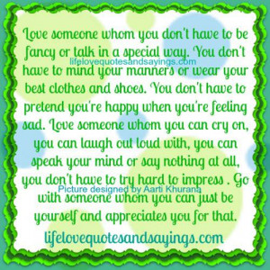 Love Someone With Whom You Can Be Yourself..