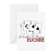 Id Rather Be Playing Euchre Greeting Cards for