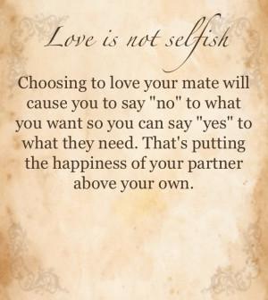 Love is not selfish...
