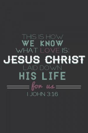 mine Bible Verses 1 john 3:16