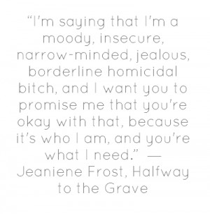 ... saying that I'm a moody, insecure, narrow-minded, jealous, borderline