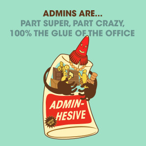 administrative professionals aka office glue admin hesion connects our ...