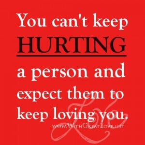 Love and Hurt quotes – You can't keep hurting