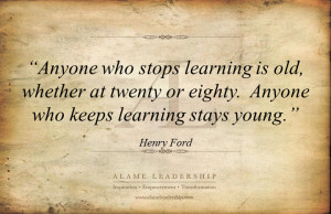 Anyone who stops learning is old, whether at twenty or eighty