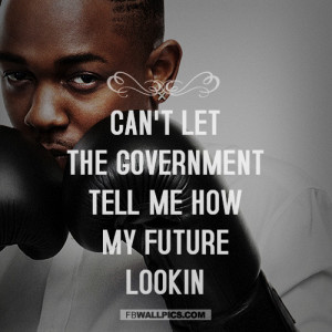 Kendrick Lamar My Future Quote Picture