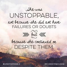 unstoppable more encouragement christine caine life quotes inspiration ...
