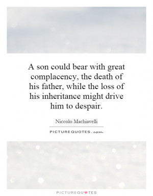 Son Could Bear With Great Complacency, The Death Of His Father ...