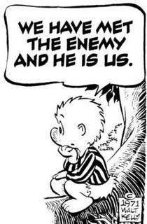 the oft quoted line we have met the enemy and his is us is the ...