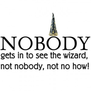 Wizard of Oz Quote - Funny t-shirt - Starting at 10$