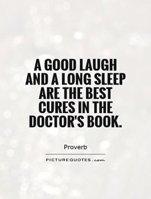 Sleep Quotes Laugh Quotes Doctor Quotes Proverb Quotes