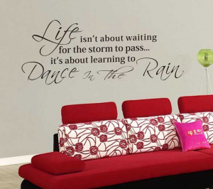 Life-Quotes-Dance-In-The-Rain-Wall-Sticker-Inspirational-Wall-Decals ...