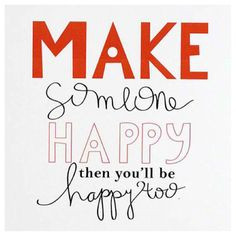 make someones day more life quotes wisdom inspir happiness smile ...