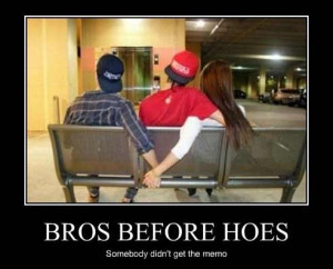 Bros Before Hoes - fail