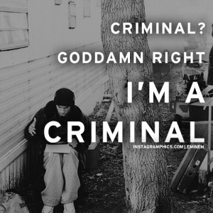 Im A Criminal Eminem Quote Graphic