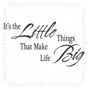 Its The Little Things In Life Quotes Quotesgram