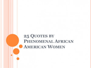 25 quotes by phenomenal african american women