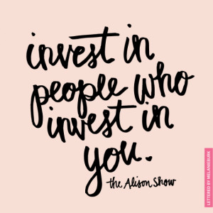 How to Be Awesome Part 6: Invest in People Who Invest in You