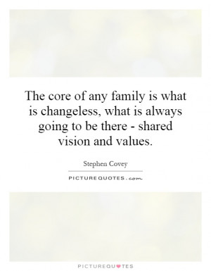 The core of any family is what is changeless, what is always going to ...