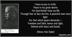 joy in strife, Peace is my great desire; Yet God forbid I lose my life ...