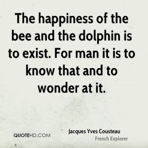 Jacques Yves Cousteau Happiness Quotes
