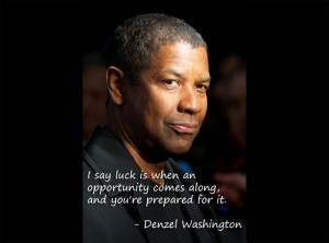 Today's quote comes from Denzel Washington…