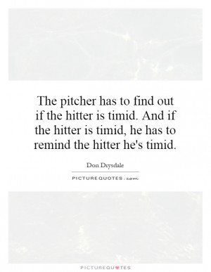 Baseball Quotes Don Drysdale Quotes