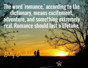 ... extremely real. Romance should last a lifetime.' – Billy Graham