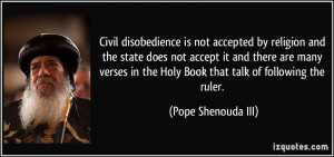 Civil disobedience is not accepted by religion and the state does not ...