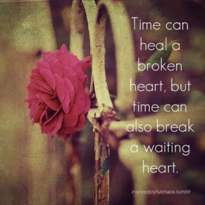 Time Can Heal A Broken
