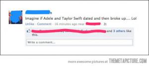 Funny photos funny Adele Taylor Swift break up