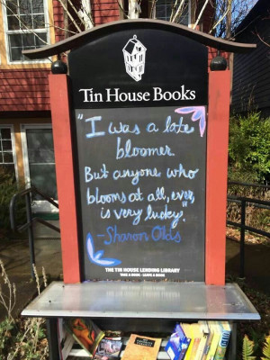 Tin House quote....Sharon Olds