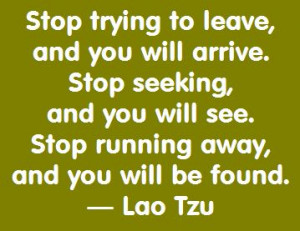 Lao Tzu Quotation: Stop Seeking, and You Will See