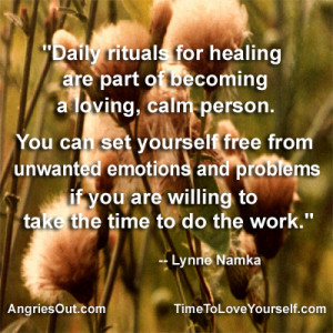 Daily rituals for healing are part of becoming a loving, calm person ...