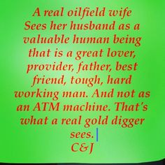 For real! I seriously hate that everything oilfield wife related thing ...