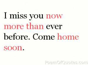 ... than ever before come home soon missing you quote Missing You Quotes