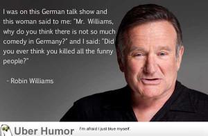 Robin Williams got it right