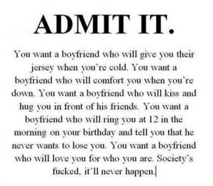 admit it you want a boyfriend
