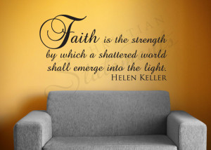 Faith Is the Strength by Which Vinyl Wall Statement