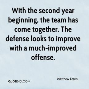 Matthew Lewis - With the second year beginning, the team has come ...