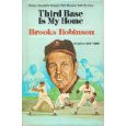 Third base is my home by Brooks Robinson Hardcover 1974