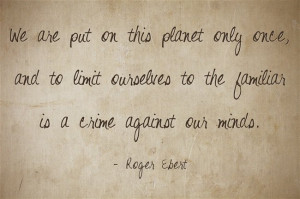 Roger Ebert Quote Quozio