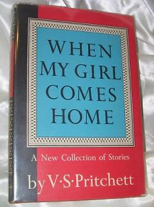 When My Girl Comes Home by V S Pritchett 1961 1st HCDJ