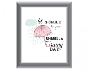 ... your smile be your umbrella on a rainy day. Quote. Instant Download